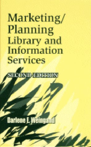 Marketing/Planning Library and Information Services, 2nd Edition