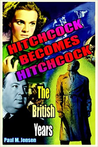 Book Hitchcock Becomes Hitchcock: The British Years