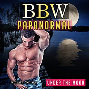 Under the Moon: BBW Paranormal Audiobook
