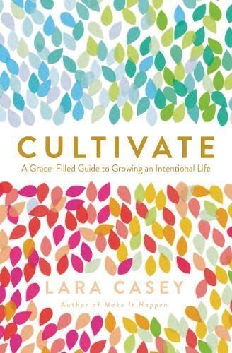 Cultivate: A Grace-Filled Guide to Growing an Intentional Life (Best Cds To Invest In 2019)