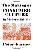 img - for The Making of Consumer Culture in Modern Britain book / textbook / text book
