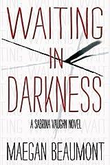 Waiting in Darkness: A Sabrina Vaughn Novel (The Sabrina Vaughn Series) Paperback