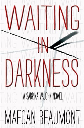 Waiting in Darkness: A Sabrina Vaughn Novel (The Sabrina Vaughn Series) pdf epub