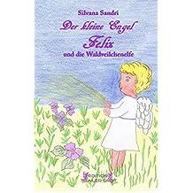 Der kleine Engel Felix und die Waldveilchenelfe (German Edition)