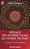 Message des hommes vrais au monde mutant : Une initiation chez les aborigènes