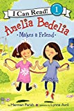Amelia Bedelia Makes a Friend (I Can Read Level 1)