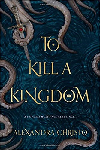 Book cover: To Kill a Kingdom by Alexandra Christo