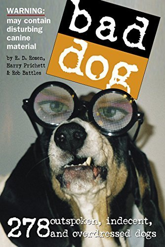 bad-dog-278-outspoken-indecent-and-overdressed-dogs-by-battles-rob-prichett-harry-rosen-rd-2005-pape