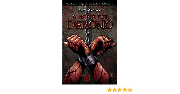 Amazon.com: A Noite do Demônio (Portuguese Edition) eBook: Alex Magnos: Kindle Store