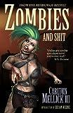 Zombies and Shit, Carlton Mellick III and Carlton Mellick Iii, 1936383195