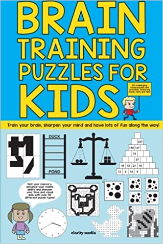 Brain Training Puzzles For Kids 100 Of The Best Teasers With Over 50 Puzzle Types Amazoncouk Clarity Media 9781522801962 Books