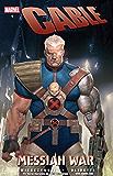 Cable Vol. 1: Messiah War: Messiah War Premiere v. 1 (Cable (2008-2010))
