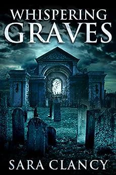 Whispering Graves (Banshee Book 2) by [Clancy, Sara]