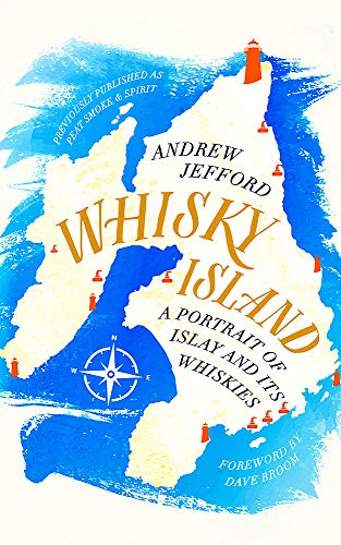 (Whisky Island: A portrait of Islay and its whiskies)