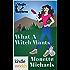 Magic and Mayhem: What A Witch Wants (Kindle Worlds Novella)