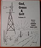 img - for God, Grass & Grit: History of the Sherman County Trade Area, Vol. 2 book / textbook / text book
