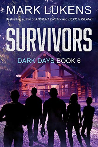 Survivors: Dark Days Book 6: A post-apocalyptic series by [Lukens, Mark]