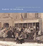 img - for Paris in Despair: Art and Everyday Life under Siege (1870-1871) book / textbook / text book