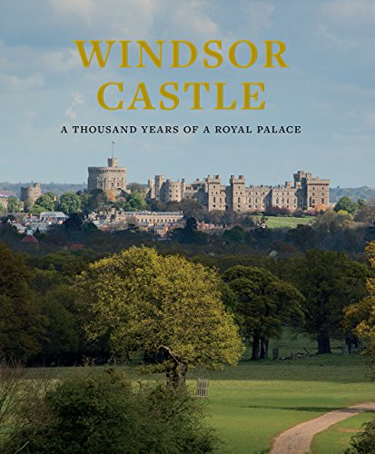 (Windsor Castle: A Thousand Years of a Royal)
