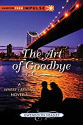 The Art of Goodbye (Where I Belong Novella)