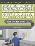 img - for [(Performing and Creating Speeches, Demonstrations, and Collaborative Learning Experiences with Cool New Digital Tools )] [Author: Susan Meyer] [Jan-2014] book / textbook / text book