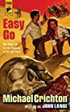 Front cover for the book Easy Go (Hard Case Crime) by Michael Crichton