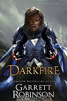 Darkfire: A Book of Underrealm (The Nightblade Epic 3) by [Robinson, Garrett]