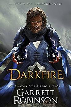 Darkfire: A Book of Underrealm (The Nightblade Epic 3) by [Robinson, Garrett]