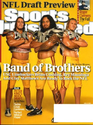 Sports Illustrated April 27 2009 Brian Cushing - Rey Maualuga - Clay Matthews/USC on Cover, NFL Draft Preview, Roger Clemens - The Fall, Ken Griffey Jr./Seattle Mariners Returns