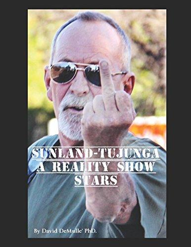 SUNLAND TUJUNGA - A REALITY SHOW: - Sunland Com
