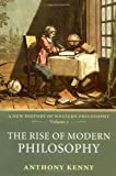 The Rise of Modern Philosophy, Anthony Kenny, 0198752768