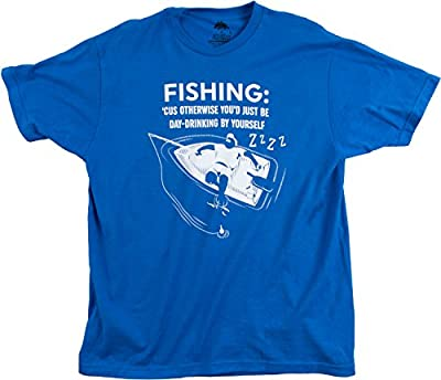 Fishing: Otherwise, You'd be Day Drinking by Yourself | Funny Retiree T-shirt