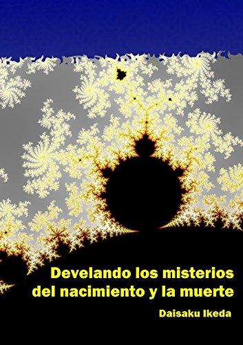 Develando los misterios del nacimiento y la muerte (Spanish Edition)