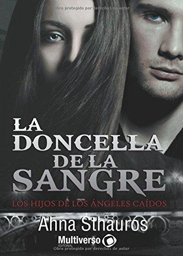 Descargar Libro Los Hijos De Los Ángeles Caídos: La Doncella De La Sangre: Volume 1 Patricia Ana Duffowrg Cruz