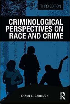 Criminological Perspectives on Race and Crime (Criminology and Justice Studies) by Shaun L. Gabbidon (2015-03-12)