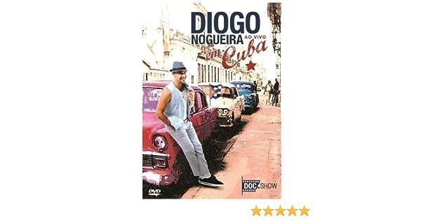 CUBA DVD EM DIOGO BAIXAR NOGUEIRA