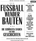 Fussball-Wunder-Bauten: Die schönsten Stadien und ihre Geschichten
