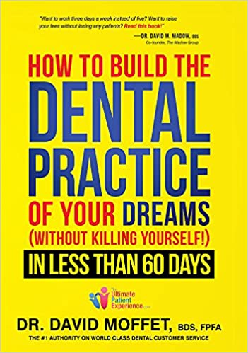 How to build the dental practice of your dreams without killing how to build the dental practice of your dreams without killing yourself in less than 60 days amazon dr david moffet bds fpfa 9781599325217 solutioingenieria Image collections