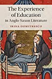"Irina Dumitrescu, ""The Experience of Education in Anglo-Saxon Literature"" (Cambridge UP, 2018)"