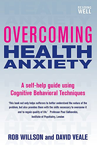 Overcoming Health Anxiety David Veale