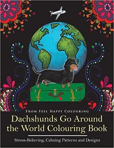 Dachshunds Go Around the World Colouring Book: Dachshund Coloring ...