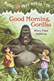 Good Morning, Gorillas (Magic Tree House Book 26)