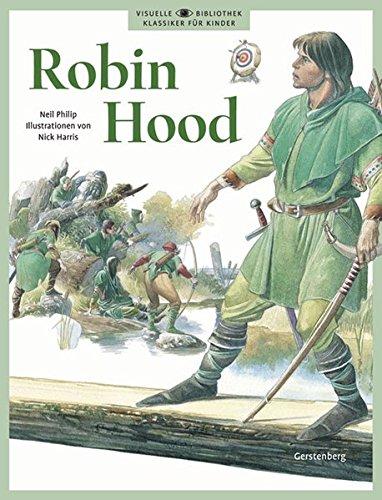 Robin Hood: Der legendäre Held der Unterdrückten. Seine Geschichte und seine Zeit (Visuelle Bibliothek / Klassiker für Kinder)