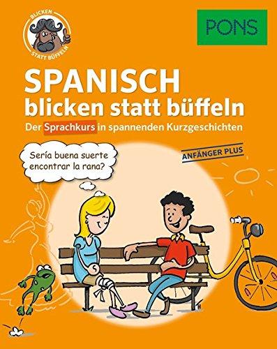 PONS Spanisch blicken statt büffeln. Anfänger Plus (German) Paperback