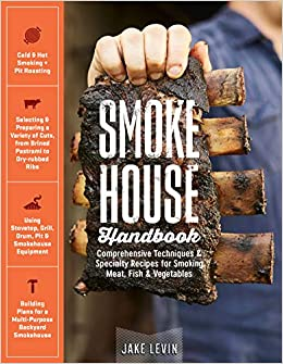 Smokehouse Handbook: Comprehensive Techniques & Specialty ... on open pit barbecue plans, moonshine still plans, privy plans, trailer mounted bbq plans, homestead plans, log cabin plans, root cellar plans, barbeque plans, floor plans, still making plans, windmill plans, shed plans, bakery plans,