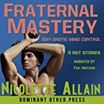 Fraternal Mastery Collection: Mind Control Erotica | Nicolette Allain