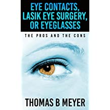 Eye Contacts, Lasik Eye Surgery, Or Eyeglasses: The Pros and The Cons (blue contacts,discount contact lenses,eye lenses,prescription colored contacts)