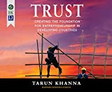 Trust: Creating the Foundation for Entrepreneurship in Developing Countries