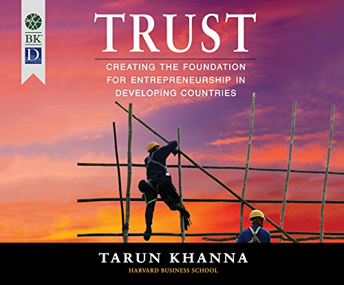 Trust: Creating the Foundation for Entrepreneurship in Developing Countries by Berrett-Koehler on Dreamscape Audio