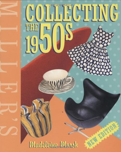 Miller's Collecting the 1950s (Miller's Collector's Guides)